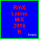 Rmx Latino Julio Mix B 2016 - SergioDj