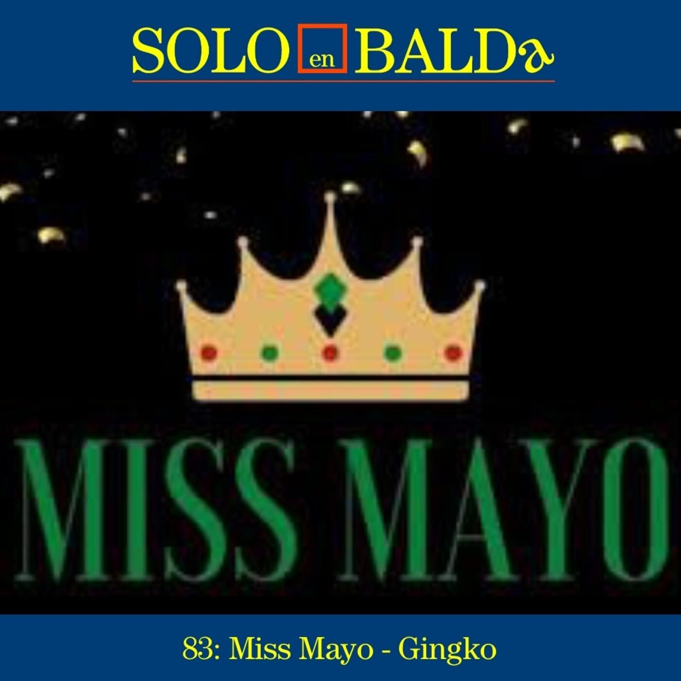 83: Miss Mayo - Gingko