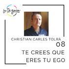"""#08 - Christian Carles-Tolrá - """"Todo el mundo cree que lo que siente es causado por el exterior"""""""