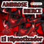 El Hipnotizador (Ambrose Bierce) - Liberado | Audiolibro - Audiorrelato