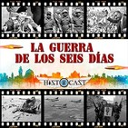 HistoCast 198 - Guerra de los Seis Días