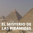 El misterio de las pirámides: Saqqara y la primera pirámide • Keops y la tumba secreta