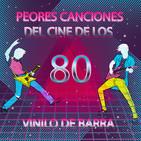 Vinilo de barra - Las peores canciones del cine de los 80