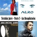 Tertulias Jarre - Parte 7 - Los Recopilatorios