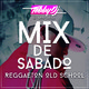 TobbyDj - Mix De Sabado (Reggaeton Old School)