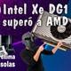 Intel Supero a AMD! Xe es un Monstruo! El Mito de las Consolas! Apple en problemas
