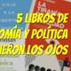 5 libros de economía y política que me abrieron los ojos