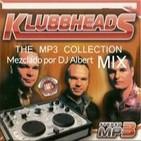 KLUBBHEADS THE MP3 COLLECTION MIX Mezclado por DJ Albert