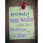 REMEMBER REMIX MASHUP Mezclado por DJ Albert