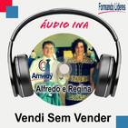 Vendi Sem Vender - Alfredo e Regina Flores