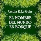 LCF #4x7 - El Nombre del Mundo es Bosque de Ursula K LeGuin