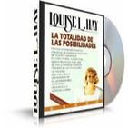 La totalidad de las Posibilidades - Louise Hay