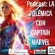 Ep.224 La polémica con Captain Marvel