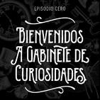 Episodio 0: ¿Qué es Gabinete de Curiosidades?