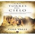Programa 55: 'Las Torres del cielo con Coia Valls' y 'Entrevista al actor Javier Botet'