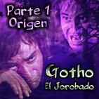 Gotho El Jorobado - Parte 1/2: Origen (Miguel Ángel Pulido)