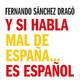 84- Y si habla mal de España... es español