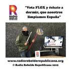 Vota FLOX y échate a dormir, que nosotros limpiamos España