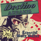 [DA] Destino Arrakis 2x11 Mark Millar: Kingsman, Wanted, Kick Ass...