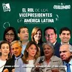 El Quilombo: ¿Qué sucede con los vicepresidentes en América Latina? - Radio La Pizarra - 20 jul 19