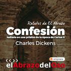 Relatos de El Abrazo del Oso: Confesión hallada en una prisión de Carlos II - Charles Dickens