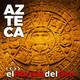 El Abrazo del Oso - Civilización Azteca