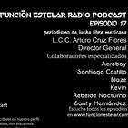 Funcion Estelar Radio Podcast Episodio 17