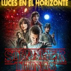 Luces en el Horizonte - STRANGER THINGS