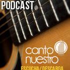 Canto Nuestro, el podcast 16 enero 2019