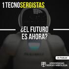 ¿El futuro es ahora? TecnoSergistas