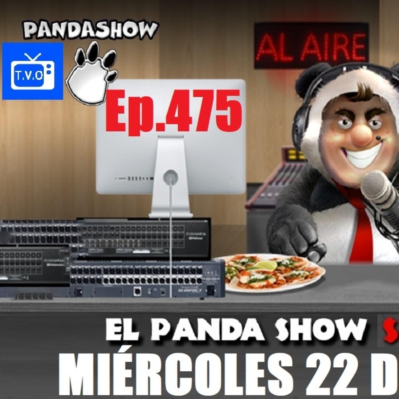 EL PANDA SHOW Ep. 475 MIÉRCOLES 22 DE JULIO 2020