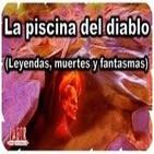 47º-La piscina del diablo (Leyendas, muertes y fantasmas) (Voz Huamana)