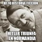 HF.10 - Hitler triunfa en Normandia