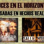 Luces en el Horizonte - Basado en hechos reales 2: EL FANTASMA DE HIGH RIVER - THE HAUNTING OF SALLIE HOUSE