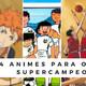 4 animes de deportes para olvidar super campeones