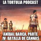 La Tortulia #29 – Aníbal Barca, parte IV: batalla de Cannas