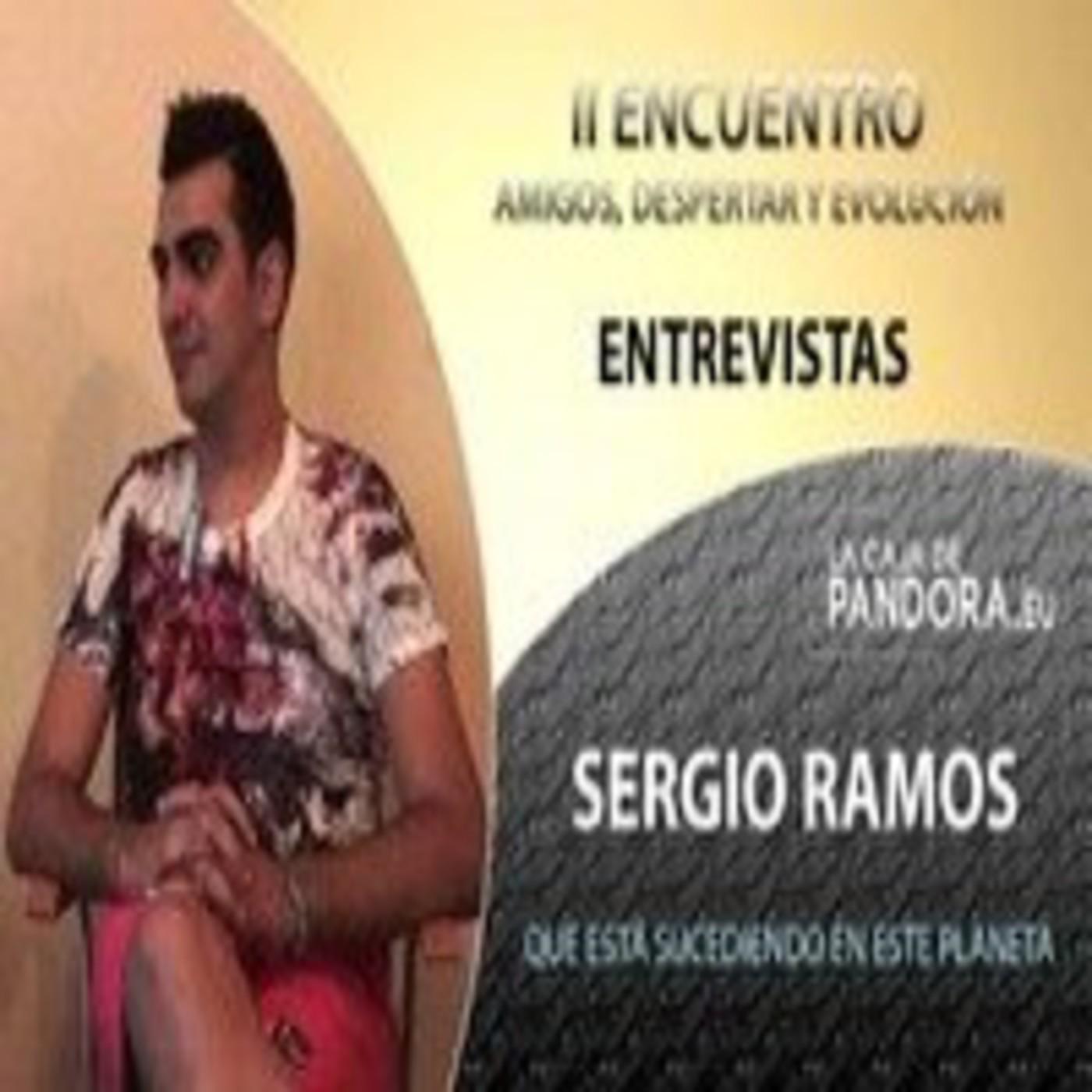 Que está sucediendo en este Planeta... Sergio Ramos - II ENCUENTRO AMIGOS, DESPERTAR Y EVOLUCIÓN