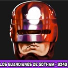 Los Guardianes de Gotham 3x43 - Robocop de Frank Miller
