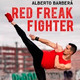 545 | Alberto Barberá, el Red Freak Fighter