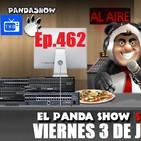 EL PANDA SHOW Ep. 462 VIERNES 3 DE JULIO 2020
