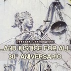 ...And Justice for All: 30° Aniversario