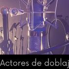 Actores de doblaje. Banco de voces de actores de doblaje