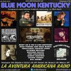 67- Blue Moon Kentucky (26 Junio 2016)
