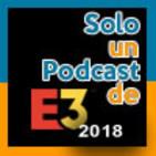 Solo un Podcast del E3 2018