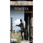 Secretos de la Arqueología (1de24): Pompeya