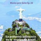 Música para Gatos - Ep. 22 - La poderosa influencia de la música de Brasil.