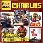 Pixelacos Charlas – 004 – Recomendaciones 02