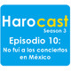 Harocast S3.10: No fuì a los conciertos en Mèxico