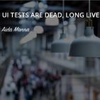 UI tests are dead, long live UI tests! - Aida Manna