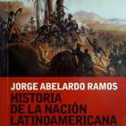 199 - Historia de la Nación Latinoamericana (Jorge Abelardo Ramos con Fernando Bossi)
